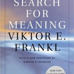Man's Search for Meaning by Viktor E. Frankl. Beacon Press.